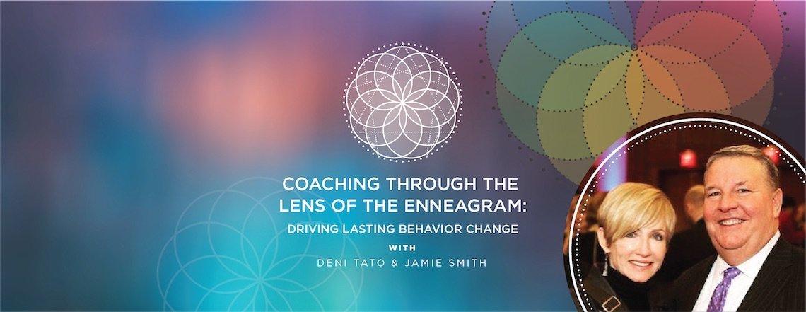 Coaching Through the Lens of Enneagram: Driving Lasting Behavior Change